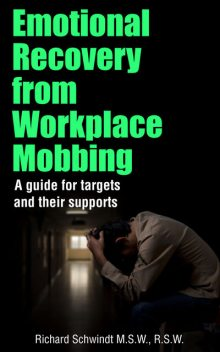 Emotional Recovery from Workplace Mobbing, Richard Schwindt