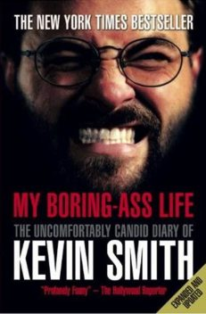 My Boring-Ass Life, Kevin Smith