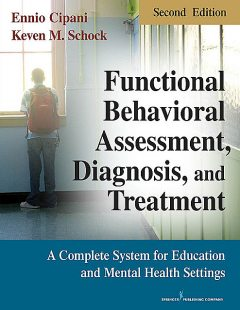 Functional Behavioral Assessment, Diagnosis, and Treatment, Second Edition, BCBA, MA, Ennio Cipani, Keven M. Schock