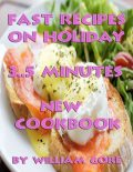 Fast Recipes on Holiday, William Gore