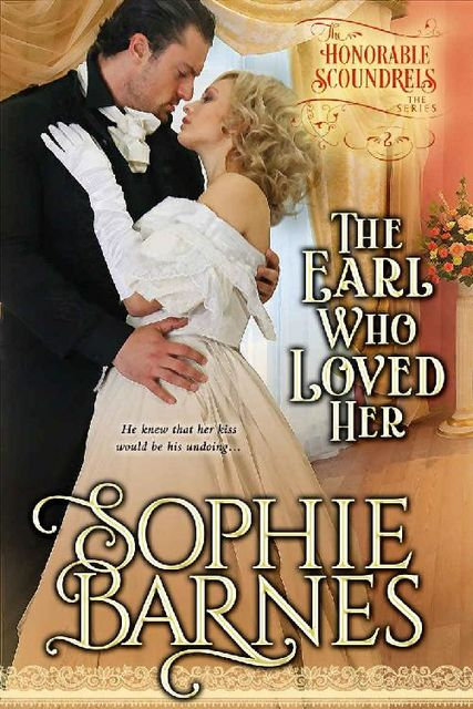 The Earl Who Loved Her (The Honorable Scoundrels Book 2), Sophie Barnes