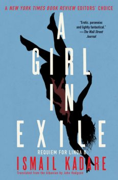 A Girl in Exile, Ismail Kadare