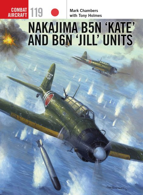 Nakajima B5N 'Kate' and B6N 'Jill' Units, Tony Holmes, Mark Chambers