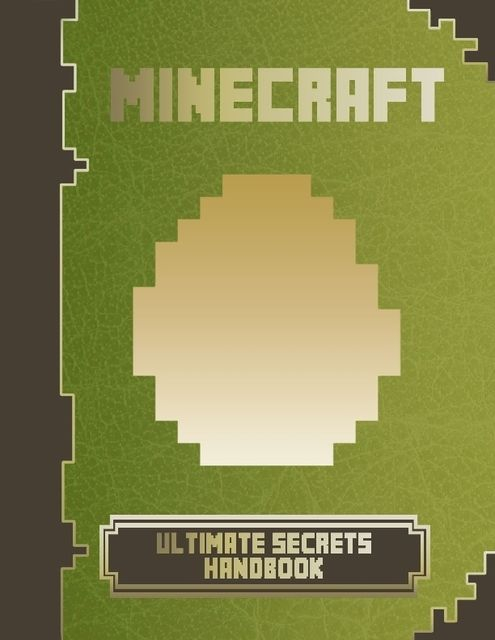 Minecraft Ultimate Secrets Handbook, Minecraft Game Guides