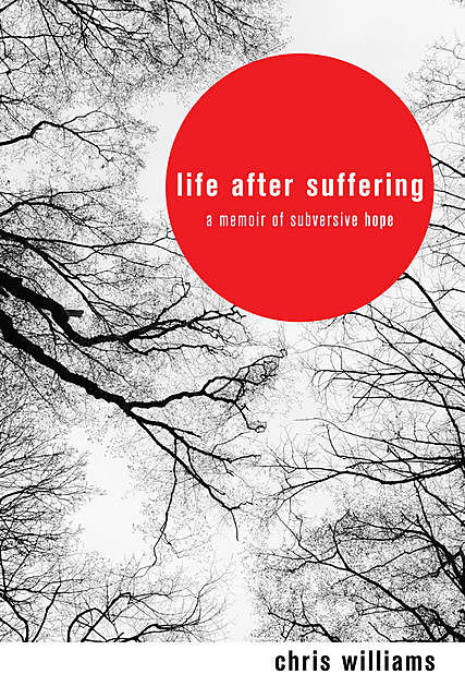 Life After Suffering, Chris Williams
