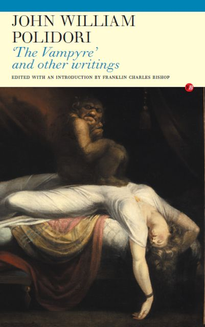 The Vampyre' and Other Writings, John William Polidori