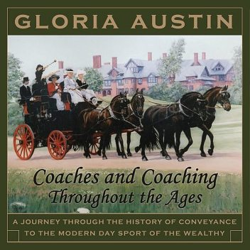 Coaches and Coaching Throughout the Ages, Gloria Austin