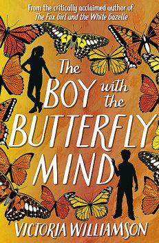 The Boy with the Butterfly Mind, Victoria Williamson