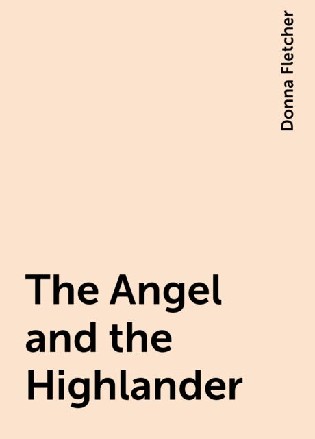 The Angel and the Highlander, Donna Fletcher