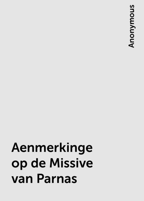 Aenmerkinge op de Missive van Parnas,