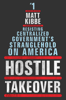 Hostile Takeover, Matt Kibbe