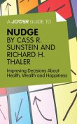 A Joosr Guide to Nudge by Richard Thaler and Cass Sunstein, Joosr