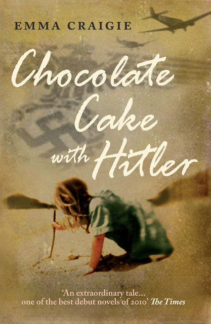 Chocolate Cake With Hitler, Emma Craigie