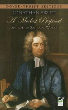 A Modest Proposal and Other Satirical Works, Jonathan Swift