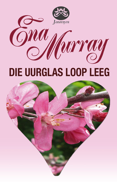Die uurglas loop leeg, Ena Murray