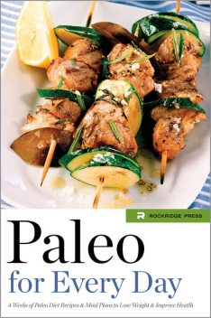 Paleo for Every Day, Rockridge Press