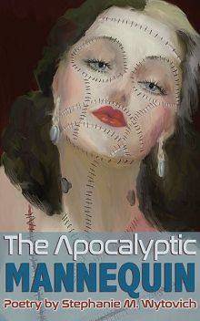 The Apocalyptic Mannequin, Stephanie M. Wytovich