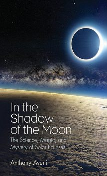 In the Shadow of the Moon, Anthony Aveni