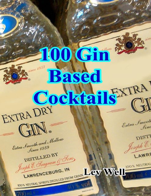 100 Gin Based Cocktails, Lev Well