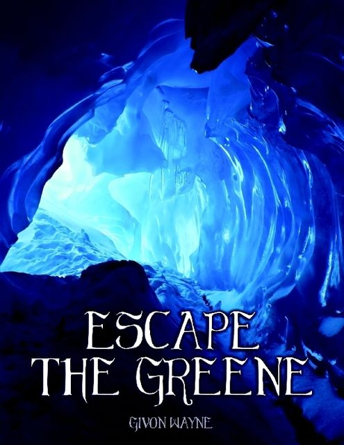 Escape the Greene – Sequel to Beyond the Greene, Givon Wayne