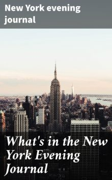 What's in the New York Evening Journal, New York Evening Journal