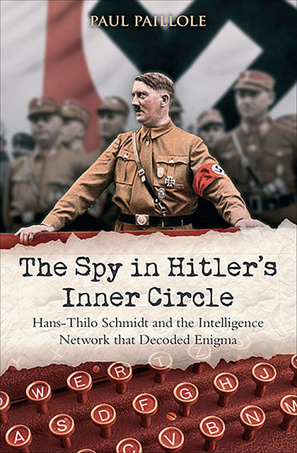 The Spy in Hitler's Inner Circle, Curtis Key, Paul Paillole