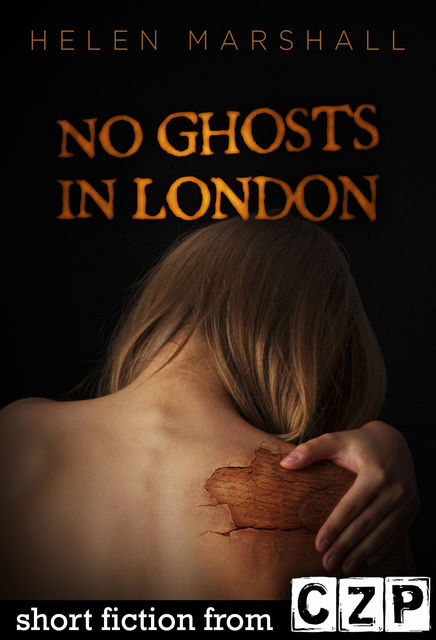 No Ghosts in London, Helen Marshall