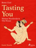 Tasting You: Wettest Worldwide & The House, Bente Clod