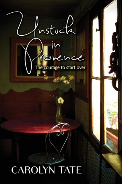 Unstuck In Provence, Carolyn Tate