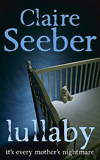 Lullaby, Claire Seeber