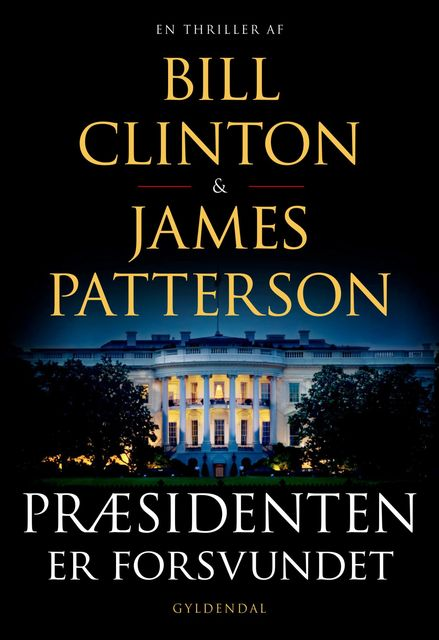 Præsidenten er forsvundet, James Patterson, Bill Clinton