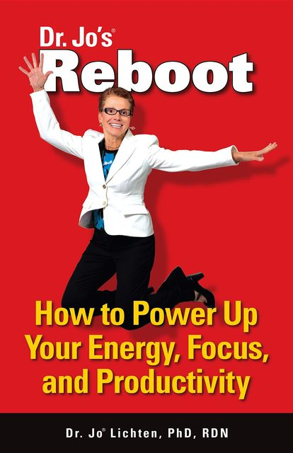 Reboot: how to power up your energy, focus, and productivity, Jo Lichten
