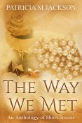 The Way We Met, Patricia M Jackson