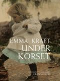 Under korset, Emma Kraft