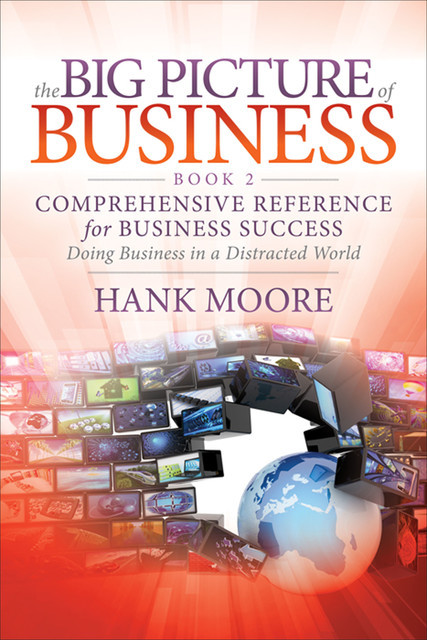 The Big Picture of Business, Book 2, Hank Moore