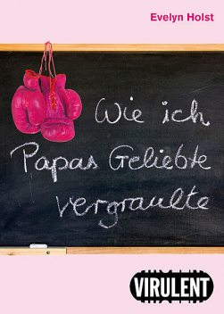 Wie ich Papas Geliebte vergraulte, Evelyn Holst