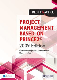 Project Management Based on PRINCE2® 2009 edition, Bert Hedeman, Gabor Vis van Heemst, Hans Fredriksz