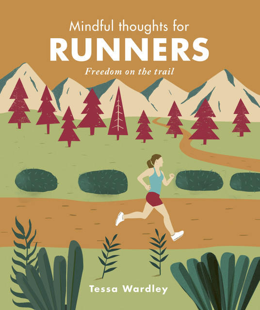 Mindful Thoughts for Runners, Tessa Wardley