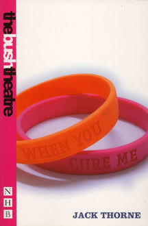 When You Cure Me (NHB Modern Plays), Jack Thorne