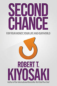 Second Chance, Robert Kiyosaki