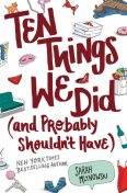 Ten Things We Did (and Probably Shouldn't Have), Sarah Mlynowski