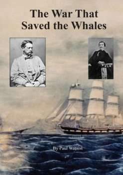 The War that Saved the Whales, Paul Watson