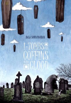 I-Tombs & Coffins In the Cloud, Bala Subramanian