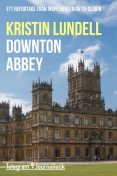 Downton Abbey, Kristin Lundell