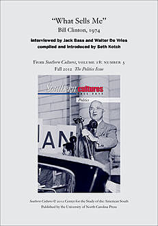 "What Sells Me"": Bill Clinton, 1974, Interviewed by Jack Bass, Walter De Vries"