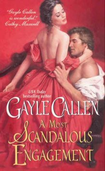 A Most Scandalous Engagement, Gayle Callen