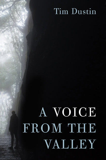 A Voice from the Valley, Tim Dustin