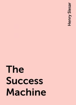 The Success Machine, Henry Slesar
