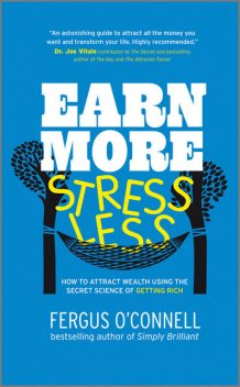 Earn More, Stress Less, Fergus O'Connell