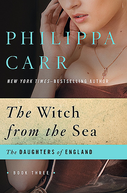 The Witch from the Sea, Philippa Carr